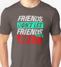 Christmas Gift Friends Don't let Friends go to Hell XI867 Trending Unisex T-Shirt