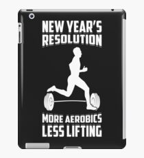 New Year's Resolution More Aerobics Less Lifting  iPad Case/Skin