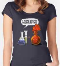 You're Overreacting Geek Chemistry Science Pun Women's Fitted Scoop T-Shirt