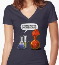 You're Overreacting Geek Chemistry Science Pun Women's Fitted V-Neck T-Shirt