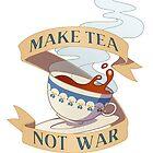 Make Tea, Not War by aDamico