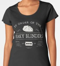 BY ORDER OF THE PEAKY BLINDERS Women's Premium T-Shirt