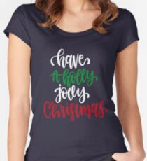 Have A Holly Jolly Christmas Women's Fitted Scoop T-Shirt