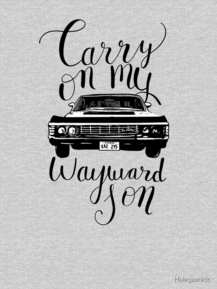 Supernatural - Carry on my Wayward Son by Haleyperetic