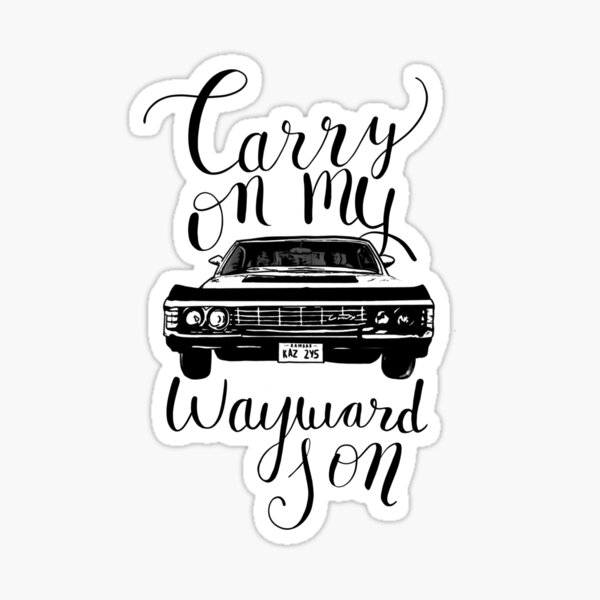 Supernatural - Carry on my Wayward Son Sticker