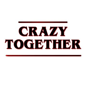 Crazy Together {FULL} by fandomss