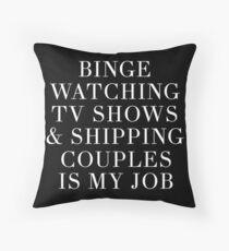 Binge watching TV shows-- White Throw Pillow