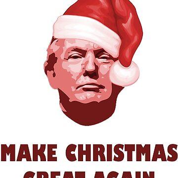 Make Christmas Great Again - Donald Trump by Mojito10