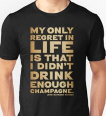 Champagne lover typographical quotes Unisex T-Shirt