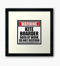 Warning Kiteboarder Hard At Work Do Not Disturb Framed Print