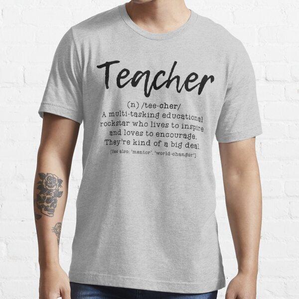 Definition of a Teacher #1 Essential T-Shirt