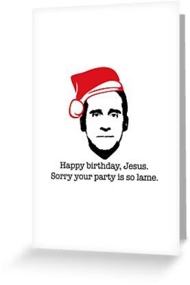 Michael scott the office happy birthday jesus sorry your party is so michael scott the office happy birthday jesus sorry your party is so lame by starkle bookmarktalkfo Images