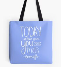 Today at Least You're You Baby Blue Tote Bag
