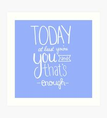Today at Least You're You Baby Blue Art Print