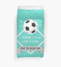 Funda nórdica Juega al fútbol como una niña, trata de mantenerte al día - regalo para el fútbol - superestrella del fútbol - soy el mejor jugador de fútbol Fútbol