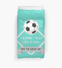 Play soccer like a girl try to keep up - gift for futlbol - soccer superstar - i am the best futbol player Football Duvet Cover