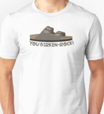 YOU BIRKEN-ROCK! T-Shirt