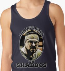 I Don't roll on Shabbos Tank Top
