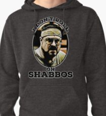 I Don't roll on Shabbos Pullover Hoodie