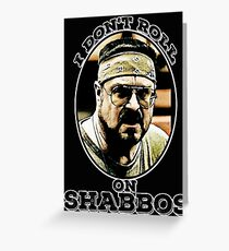 I Don't roll on Shabbos Greeting Card