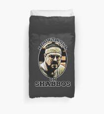 I Don't roll on Shabbos Duvet Cover