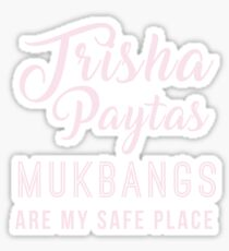 trisha paytas mukbangs are my safe place Sticker
