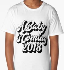 A Baby is Coming 2018 (Welcome the Newborn baby) Long T-Shirt