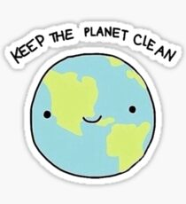 keep the planet clean Sticker