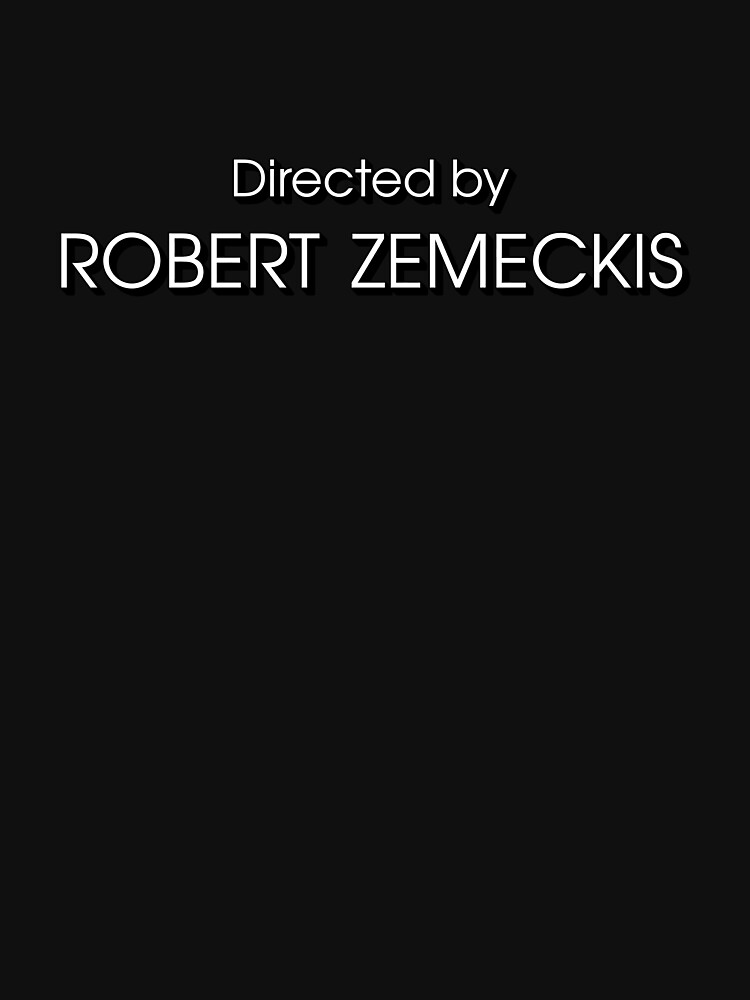 Back to the Future   Directed by Robert Zemeckis by directees
