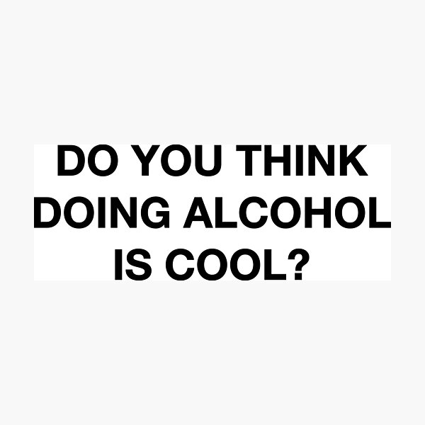 Do you think doing alcohol is cool? The Office Quote Photographic Print