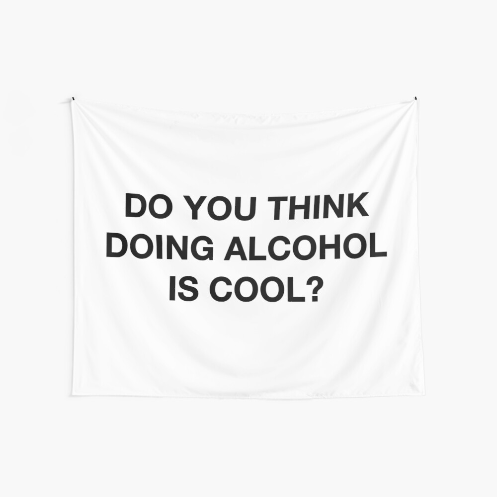 Do you think doing alcohol is cool? The Office Quote Wall Tapestry