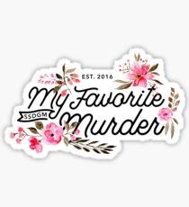 Floral My Favorite Murder Typography Sticker