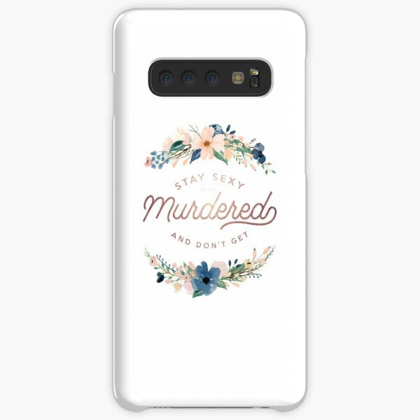 SSDGM - Stay Sexy and don't get Murdered Floral Quote Samsung Galaxy Snap Case