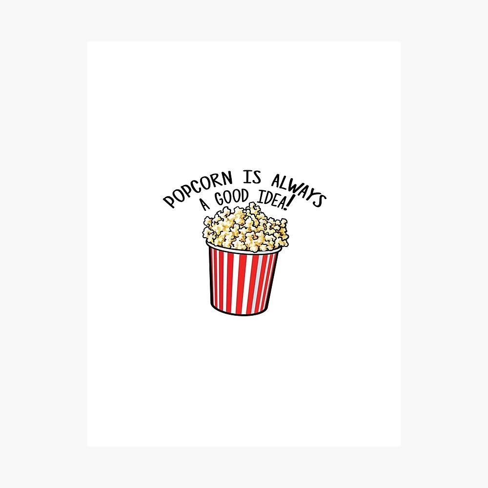 Popcorn ist immer eine gute Idee! Fotodruck