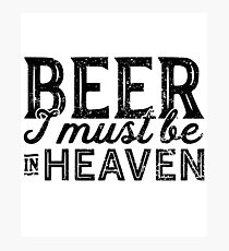 Beer I Must Be In Heaven Beer Lovers Retro Distressed Item Photographic Print