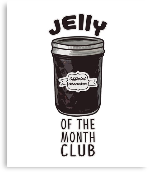 """""""National Lampoons Christmas Vacation Inspired Jelly of the Month Club"""" Canvas Prints by ..."""