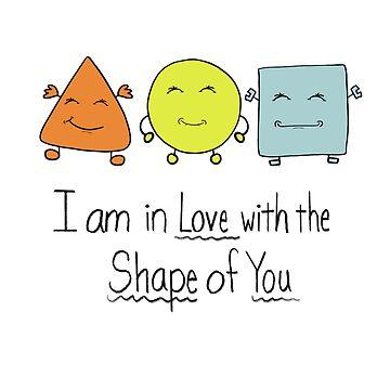 Love the Shape of You  by HoneybethStudio