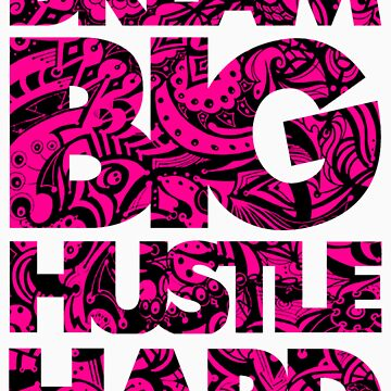 DREAM BIG / HUSTLE HARD [PINK] by ElephantPack