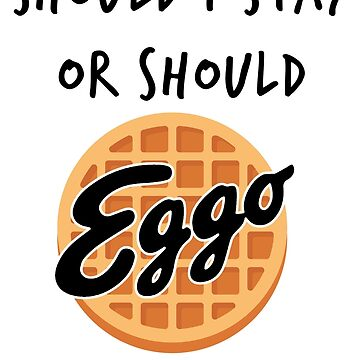 Should I Stay or Should Eggo waffle Stranger Things Parody for Eleven by jennycubs