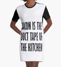 Bacon Is The Duct Tape Of The Kitchen Graphic T-Shirt Dress