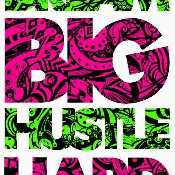 DREAM BIG / HUSTLE HARD [GREEN/PINK] by ElephantPack