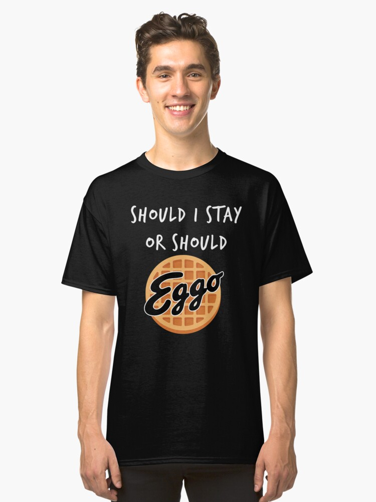 Stranger Things - Should I Stay or Should - Eggo parody Classic T-Shirt Front