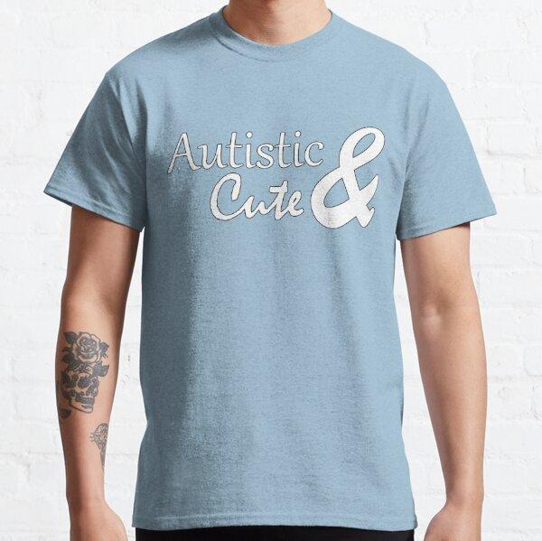 Autistic & Cute Classic T-Shirt
