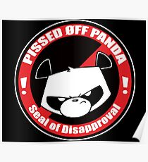 Pissed OFF Panda Seal of Disapproval Poster