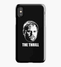 Phil  The Thrill  Kessel iPhone Case/Skin