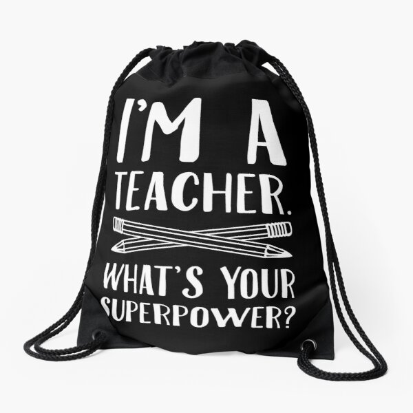 Teacher Gifts/Funny Gifts - Best Cute Gift for Him, Her, Men, Women, Boyfriend, Girlfriend, Best Friend, Husband, Wife, Son, Daughter, Dad, Mom, Couples, Brother, Sister - I'm a Teacher Drawstring Bag