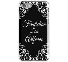 Fanfiction is an Artform iPhone Case/Skin