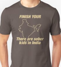 Finish Your There Are Sober Kids In India XF183 Best Product Unisex T-Shirt