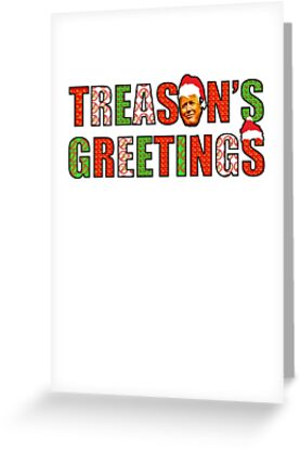 Treasons greetings anti donald trump russia russian meuller treasons greetings anti donald trump russia russian meuller funny christmas m4hsunfo