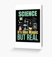 Science Funny Design - Science Its Like Magic But Real Greeting Card